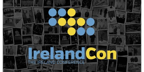 IrelandWeek 2019  Presents, IRELANDCON, The Ireland Conference, LMU Playa Vista Campus, Silicon Beach tickets