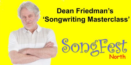 Dean Friedman's 'Songwriting Masterclass' / SongFest (north)  tickets