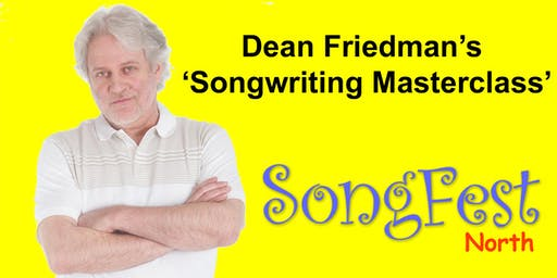 Dean Friedman's 'Songwriting Masterclass' / SongFest (north)