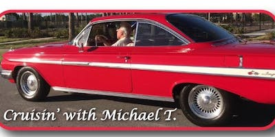 Cruisin' with Michael T. EVERY SATURDAY