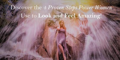 Discover the 4 Proven Steps Power Women Use to Look and Feel Amazing(FREE)