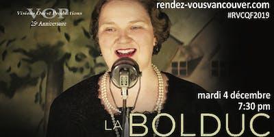 Movie-La Bolduc by François Bouvier