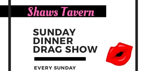 Drag Dinner Show at Shaws Tavern tickets