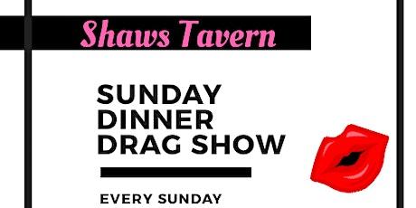 Drag Dinner Show at Shaws Tavern tickets