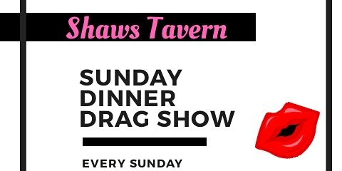 Drag Dinner Show at Shaws Tavern