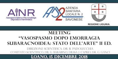 "Meeting ""Vasospasmo dopo emorragia subaracnoidea: stato dell'arte"" II Ed."
