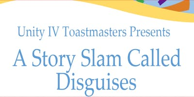 Unity IV Toastmasters - A Story Slam called Disguises