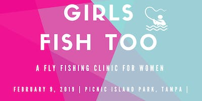 Girls Fish Too! Fly Fishing Workshop for Women