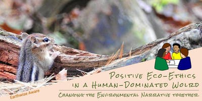 Positive Eco-Ethics in a Human-dominated World