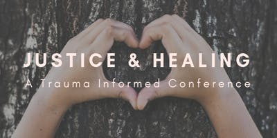 Justice & Healing: A Trauma Informed Conference