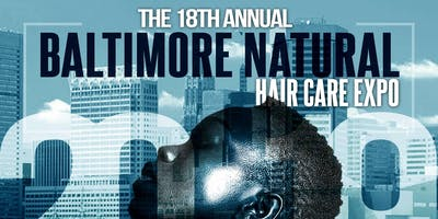 The 18th Annual Baltimore Natural Hair Care Expo 2019