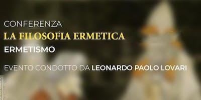 Conferenza: La Filosofia Ermetica (Ermetismo)