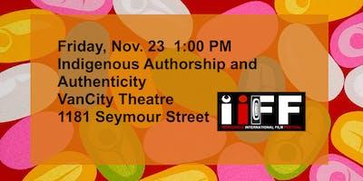 IIFF Panel: Indigenous Authorship and Authenticity
