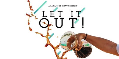 Let It Out: LAML Chit Chat Session