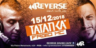 Tatanka (extended set) w/ Fabio Mc • Reverse Sound Cafè Pisa