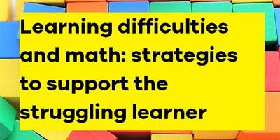 Learning difficulties and math: strategies to support the struggling learner