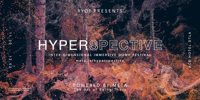 HYPERSPECTIVE: INTER-DIMENSIONAL IMMERSIVE DOME FESTIVAL (11/30-12/2)