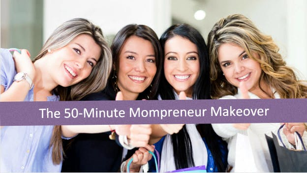 The 50 Minute Mompreneur Makeover {FREE EVENT