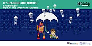 It's raining #Ottobots - CoderDojo Ferentino
