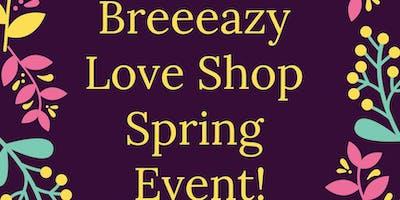 Breeeazy Love Shop Spring Event
