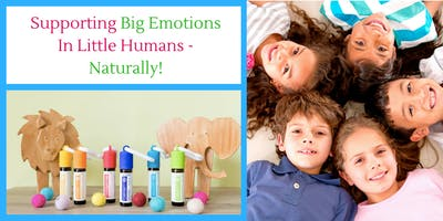 Supporting Big Emotions In Little Humans - Naturally!