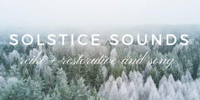 Solstice Sounds, Restorative + Reiki: A Winter Retreat