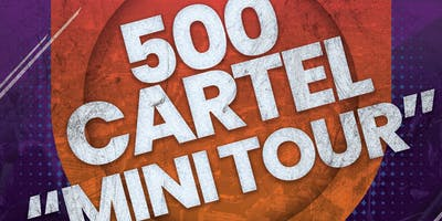 "500 Cartel ""Mini Tour"" Dallas Texas"