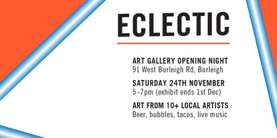 Eclectic, Art Gallery Opening Night