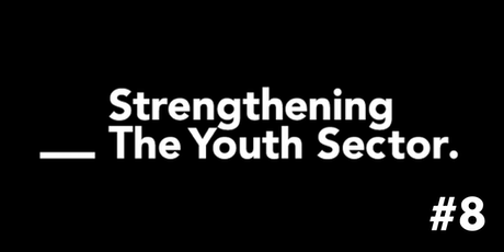 #8 Forum  - Strengthening the Youth Sector  tickets