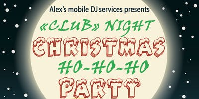 """CLUB\"" NIGHT CHRISTMAS HO-HO-HO PARTY"