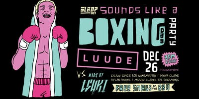 Sounds like a boxing day party Ft. Luude