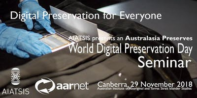 Digital Preservation for Everyone - World Digital Preservation Day Seminar