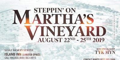 STEPPIN' ON THE VINE- MARTHA'S VINEYARD 2019