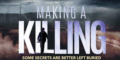 Making A Killing - Saskatoon Premiere!