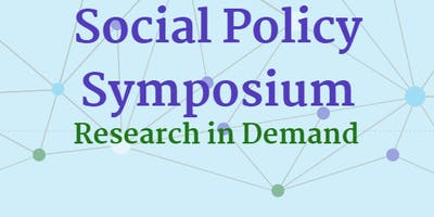 Social Policy Symposium: Research in Demand