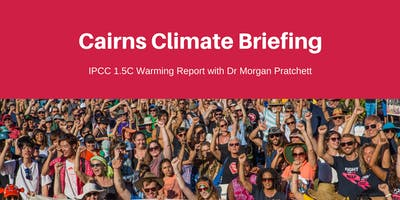 Cairns Climate Briefing w/ Reef Scientist