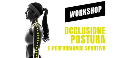 Workshop Occlusione Postura e Performance Sportiva