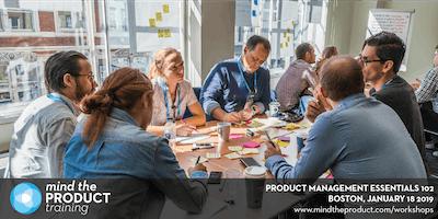 Product Management Essentials 102 Training Workshop - Boston