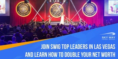 Join SWIG top Leaders in Las Vegas and learn how to double your net worth.