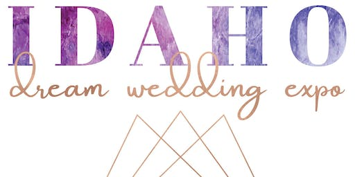 Idaho Dream Wedding Expo 2019