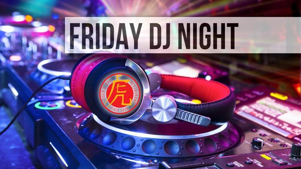 Friday DJ Night @TigersEyeGlos