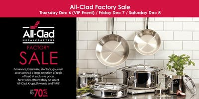 All-Clad Factory Sale:  Special VIP Preview 4pm - 8pm / ticket required