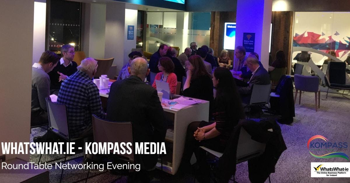 WhatsWhat.ie/Kompass Media: Round Table Networking Evening 12th Dec 2018