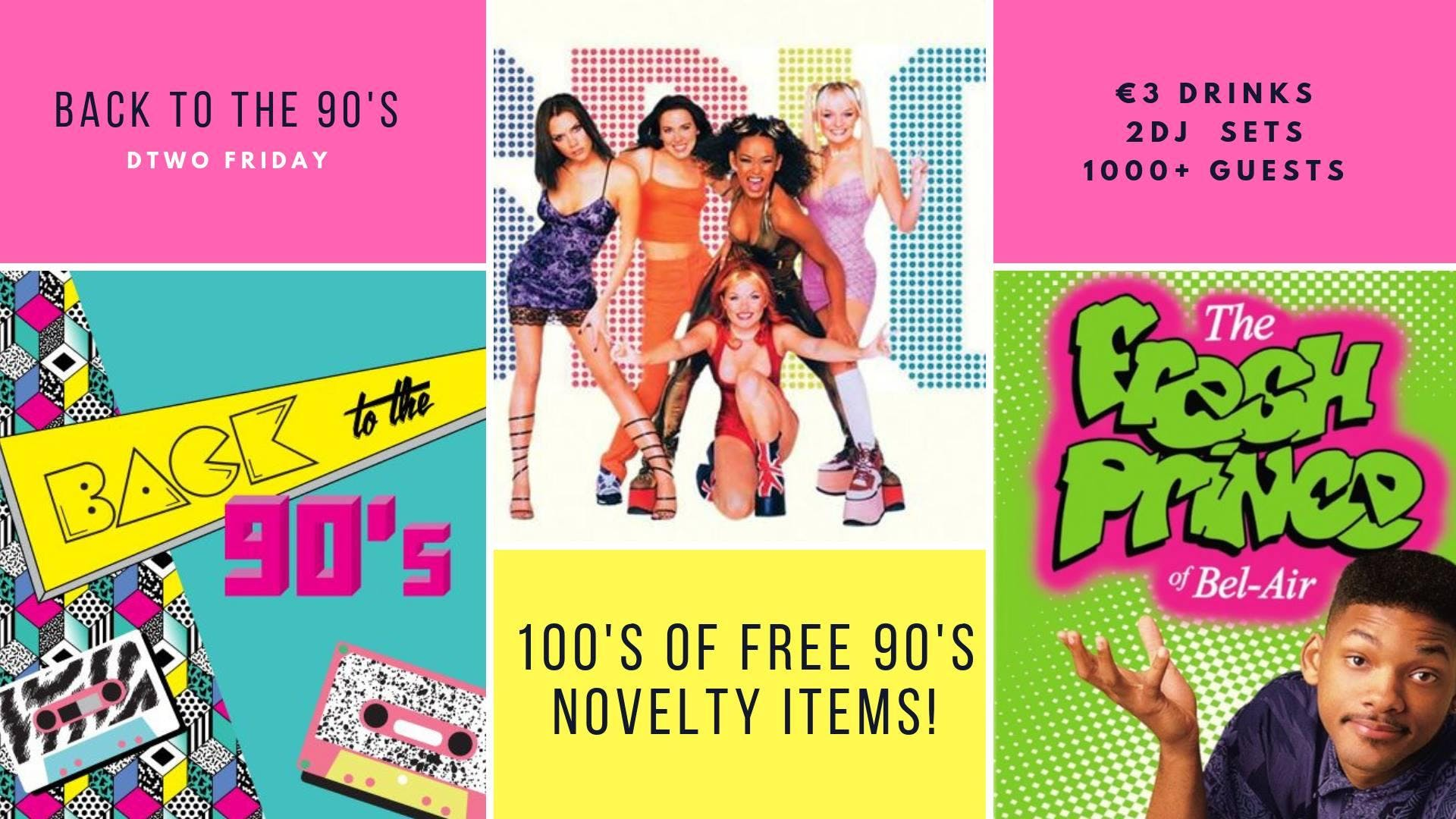 Back To The 90s - Huge 90s Party - Feria Friday at Dtwo