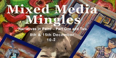 Mixed Media Mingles - Narratives in Paint   - Part One