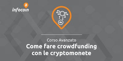 Come fare crowdfunding con le cryptomonete - infocoin