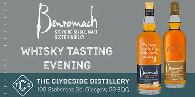 Benromach Whisky Tasting at The Clydeside Distillery