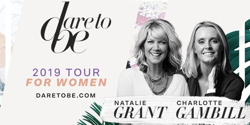 Dare To Be 2019 w/Natalie Grant
