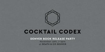 Cocktail Codex Book Release Party - Denver