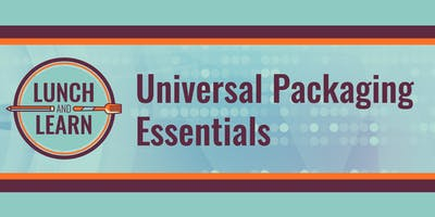 Free Lunch & Learn: Universal Packaging Essentials